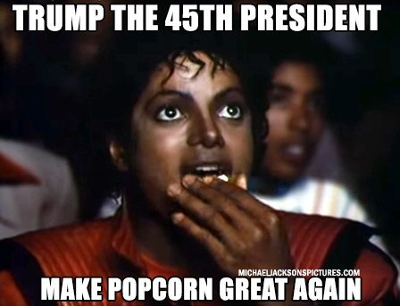 Donald Trump is the 45th President who will make popcorn great again